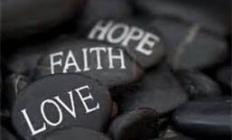 Faith, Hope and Love..the greatest is Love!
