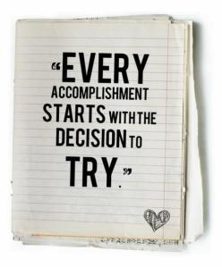 accomplishment-starts-with-decision-to-try