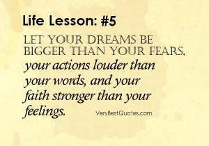 Dream-quotes-Faith-quotes-Let-your-dreams-be-bigger-than-your-fears-your-actions-louder-than-your-words-and-your-faith-stronger-than-your-feelings_