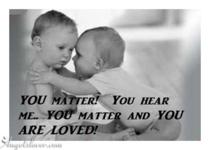 you-matter-you-hear-me-you-matter-and-you-are-loved-Angelslover_com