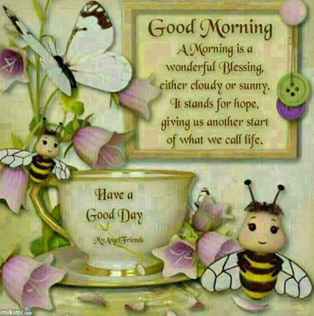 Good morning A morning is a wonderful blessing